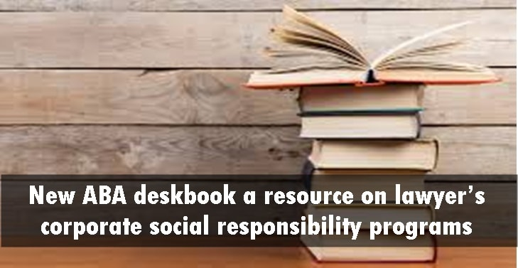 New ABA deskbook a resource on lawyer's corporate social responsibility programs