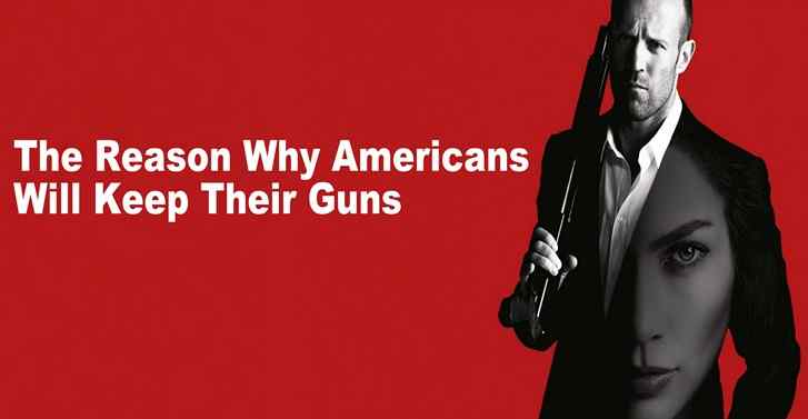 The reason why Americans Will Keep Their Guns
