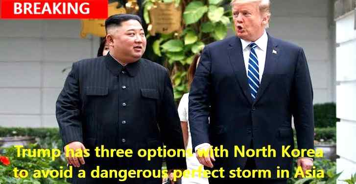 Trump has three options with North Korea to avoid a dangerous perfect storm in Asia