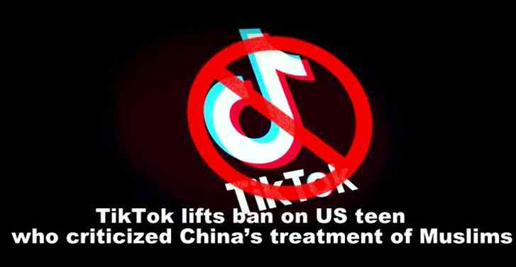 TikTok lifts ban on US teen who criticized China's treatment of Muslims